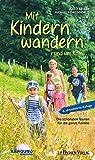 Mit Kindern wandern: Die schönsten Touren für die ganze Familie rund um Köln: Die schönsten Wanderungen für die ganze Familie rund um Köln