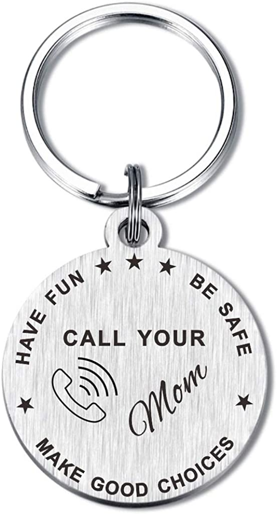 Call Your Mom Keychain, Have Fun Make Good Choices Gifts for Mather