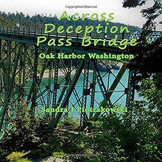 Across Deception Pass Bridge Oak Harbor