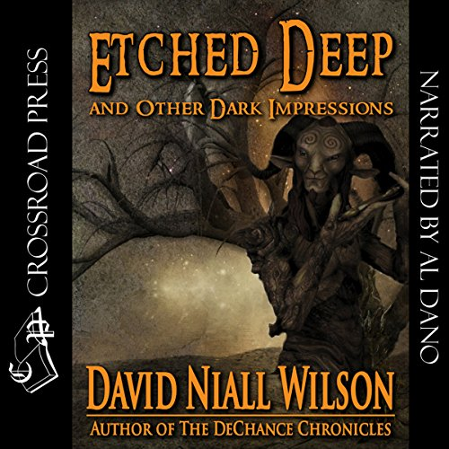 Etched Deep & Other Dark Impressions Audiobook By David Niall Wilson cover art