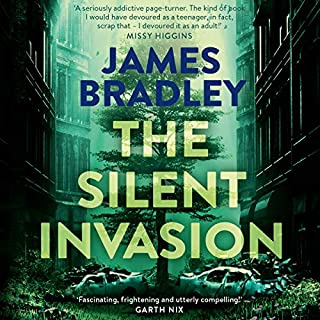 The Silent Invasion: The Change Trilogy 1                   By:                                                                                                                                 James Bradley                               Narrated by:                                                                                                                                 Stephanie Foxley                      Length: 7 hrs and 27 mins     3 ratings     Overall 4.3