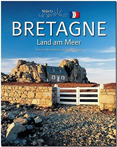 Horizont BRETAGNE - Land am Meer - 160 Seiten Bildband mit über 240 Bildern - STÜRTZ Verlag