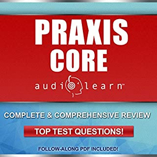 Praxis Core AudioLearn - Complete Audio Review for Praxis Core Academic Skills for Educators (Core) Tests audiobook cover art