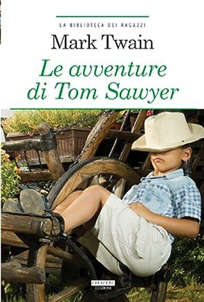 Le avventure di Tom Sawyer. Ediz. integrale. Con Segnalibro