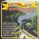Heimatlieder des Ostens - Rennsteig-Lied Vol. 1 (Durch's Thüringerland)
