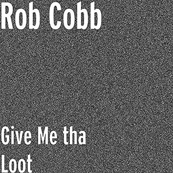Give Me tha Loot