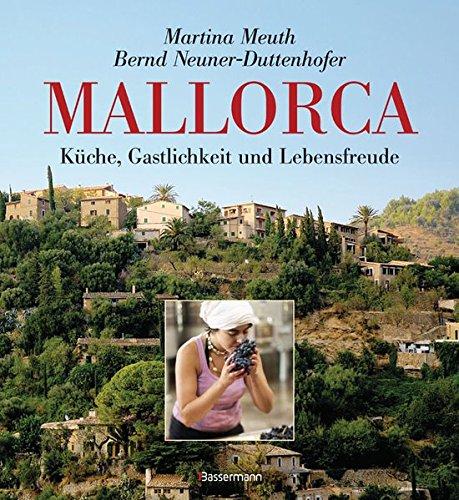 Mallorca: Küche, Gastlichkeit und Lebensfreude