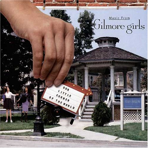 Music From Gilmore Girls: Our Little Corner of the World