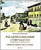 Palazzo Gagliardi a Vibo Valentia. Restituito al futuro della città. Libro di storia e di cantiere