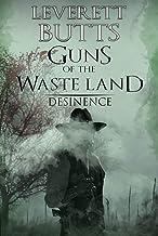 Guns of the Waste Land: Desinence