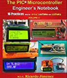 PIC MICROCONTROLLER ENGINEER'S NOTEBOOK 16 PRACTICES PIC16F886 12F683 Volume II Integrated Circuits Programmable Timers Digital Clock Voltage to Pulse Train Converters Single Chip Voltmeter Frequency