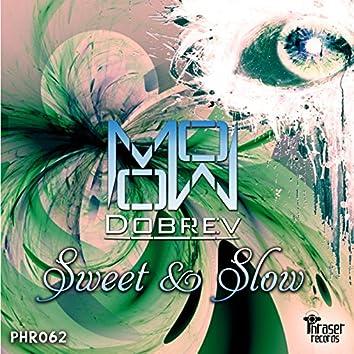 Sweet & Slow