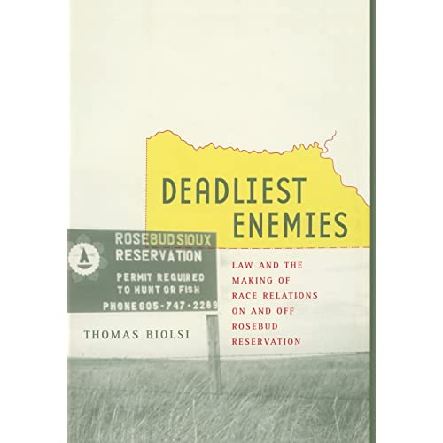 Deadliest Enemies: Law and the Making of Race Relations on and off Rosebud Reservation