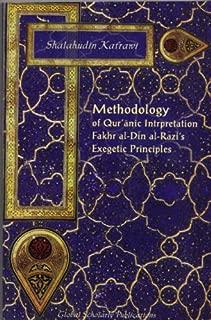 Methodology of Qur'anic Interpretation: Fakhr Al-Din Al-Razi's Exegetic Principles