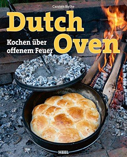 Dutch Oven: Kochen über offenem Feuer