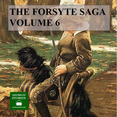 The Forsyte Saga, Volume 6 audiobook cover art