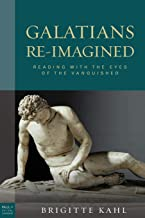 Galatians Re-Imagined (Paul in Critical Contexts)