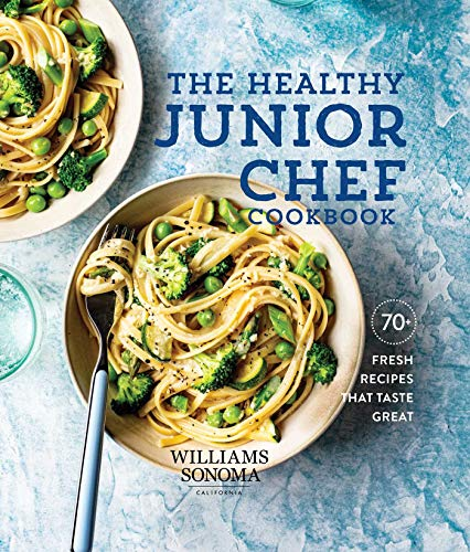 The Healthy Junior Chef Cookbook: 70+ Fresh Recipes that Taste Great