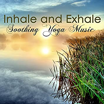 Inhale and Exhale – Soothing Yoga Music