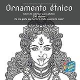 Ornamento étnico Libro de colorear para adultos 200 páginas - No me gusta ese hombre. Debo conocerlo mejor. (Mandala)