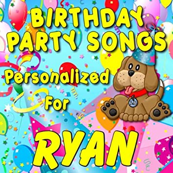 Birthday Party Songs - Personalized For Ryan