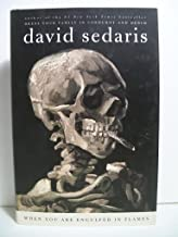 Sedaris, David WHEN YOU ARE ENGULFED IN FLAMES Signed US 1st/3rd NF