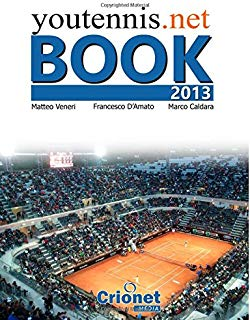 youtennis.net book 2013: A year of Tennis (Youtennis Book) (Volume 2)