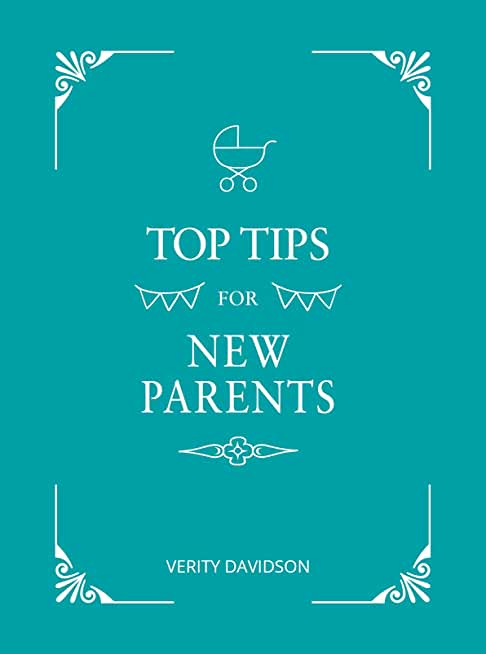 Top Tips for New Parents: Practical Advice for First-Time Parents (English Edition)