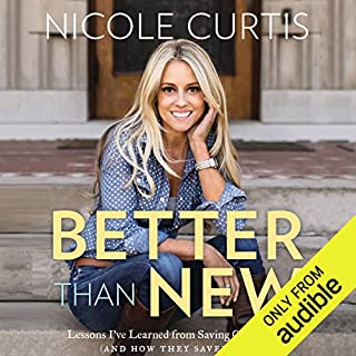 Better Than New     Lessons I've Learned from Saving Old Homes (and How They Saved Me)              By:                                                                                                                                 Nicole Curtis                               Narrated by:                                                                                                                                 Nicole Curtis                      Length: 6 hrs and 33 mins     524 ratings     Overall 4.3