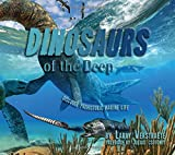 Dinosaurs  of the Deep: Discover Prehistoric Marine Life