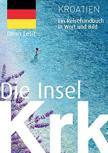 Die Insel Krk: Ein Reisehandbuch in Wort und Bild (German Edition)