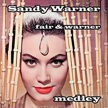 Fair & Warner Medley: In The Afternoon / The Girl With The Long Black Hair / But I Haven't Got Him / Sunshine Face / This Is Where I Came In / I'm Planning To Stay Right Here / Every Dog Has His Day / Siempre Mañana / Forbidden Love / C'est Tres Joli / Ma