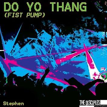 Do Yo Thang (Fist Pump)
