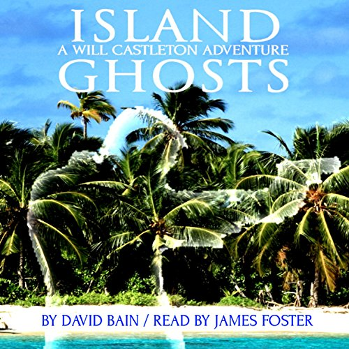 Island Ghosts: A Will Castleton Adventure audiobook cover art