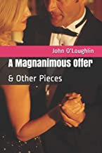 A Magnanimous Offer: & Other Pieces