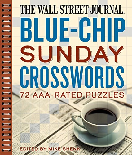 The Wall Street Journal Blue-Chip Sunday Crosswords: 72 AAA-Rated Puzzles (Wall Street Journal Crosswords)