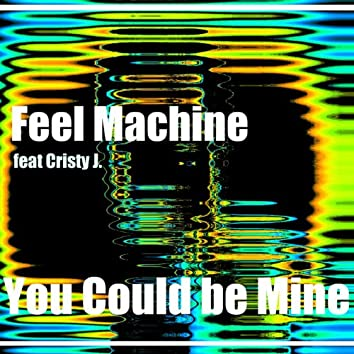 You Could Be Mine (feat. Cristy J.)