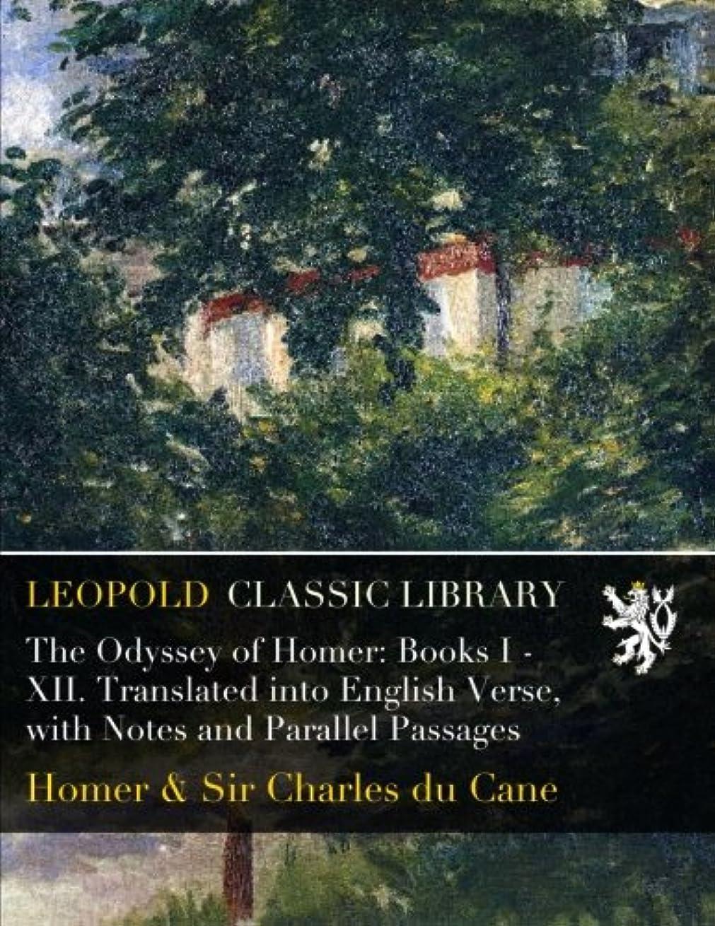 バタフライ溶かす反対にThe Odyssey of Homer: Books I - XII. Translated into English Verse, with Notes and Parallel Passages