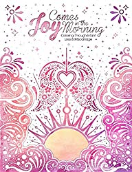 Image: Joy Comes In The Morning: Coloring Through Infant Loss And Miscarriage | Paperback: 55 pages| by Lauren Bourne (Author). Publisher: Burkhart Books (January 1, 2017)