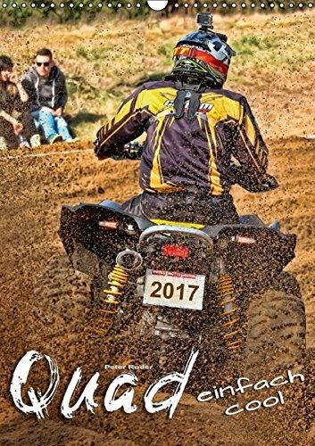 Quad - einfach cool (Wandkalender 2017 DIN A3 hoch): Quadfahren - unbeschreibliches Fahrgefühl mit viel Suchtpotenzial. (Monatskalender, 14 Seiten)
