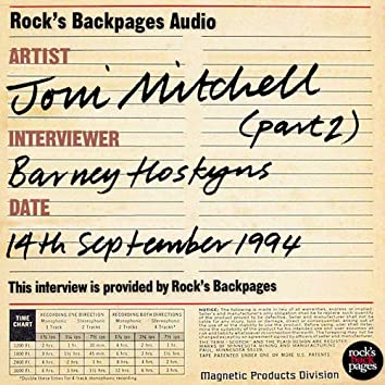 Joni Mitchell Interviewed By Barney Hoskyns - Part 2