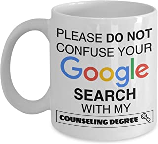 Psychologist Funny 11oz Coffee Mug - Gift For Friend,Coworker,Boss,Secret Santa,Birthday,Husband,Wife,Girlfriend,Boyfriend (White) - Please Do Not Confuse Your Google Search With My Counseling Degree