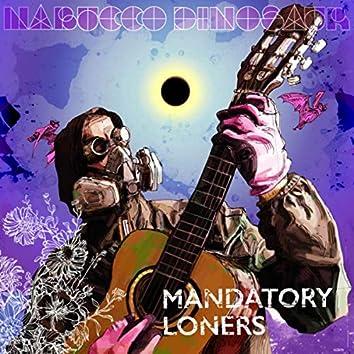 Mandatory Loners
