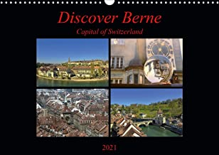Discover Berne  Capital of Switzerland (Wall Calendar 2021 DIN A3 Landscape): Explore the beautiful Berne (Monthly calendar, 14 pages )