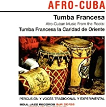 Afro-Cuban Music From the Roots by Soul Jazz Records Presents Afro-Cuba-Tumba Frances (2006-11-13)
