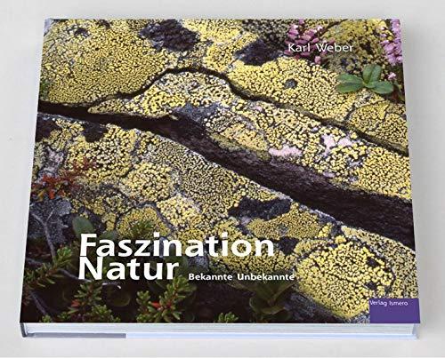 Faszination Natur: Bekannte Unbekannte