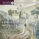 Sir Arthur Sullivan-Maud,a Shropshire Lad