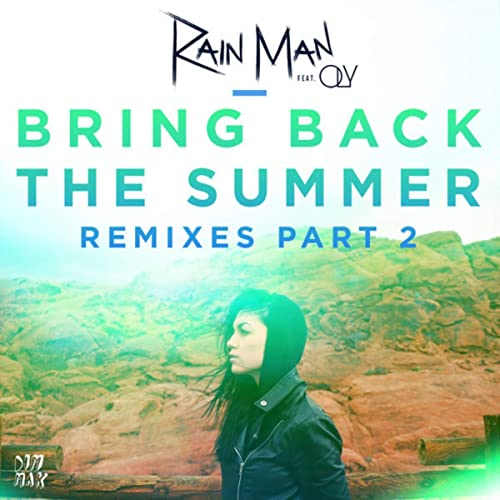 Bring Back The Summer Feat Oly Arpex Remix By Rain Man On Amazon Music Amazon Com