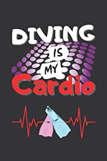 DIVING IS MY CARDIO: BLANK LINED NOTEBOOK. PERSONAL DIARY, JOURNAL, NOTEPAD OR PLANNER. ORIGINAL GIFT FOR DIVING LOVERS. B...