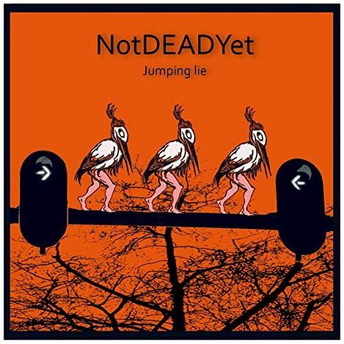 NotDeadYet
